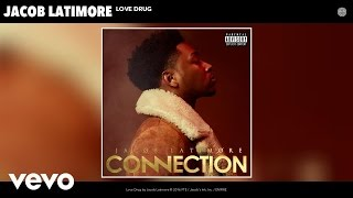 Jacob Latimore - Love Drug (Audio)