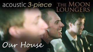 Our House Crosby Stills Nash and Young | Acoustic Cover by the Moon Loungers