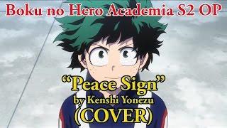"[Gezeus]Boku no Hero Academia S2 OP ""Peace Sign""(cover)"