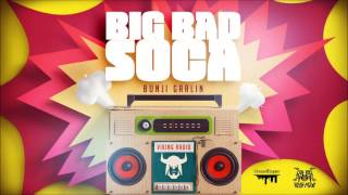 "Bunji Garlin - Big Bad Soca ""2017 Soca"" (Trinidad)"