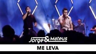 Jorge e Mateus - Me Leva - [DVD Ao Vivo Em Goiânia] - (Clipe Oficial)