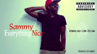 Popcaan - Everything Nice (Sammy version)