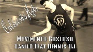DENNIS FEAT. DANILLO - MOVIMENTO GOSTOSO |COREOGRAFIA BRENNO GONÇALVES|