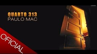 Paulo Mac - Quarto 313