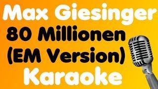 Max Giesinger - 80 Millionen (EM Version) - Karaoke