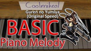 Basic Piano Melody: Shingeki no Kyojin OP 1 - Guren no Yumiya
