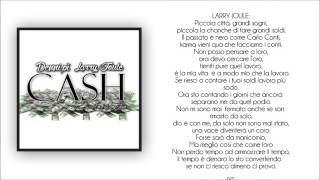 DENNI PI  Ft.  Larry Joule  - Cash (LYRIC VIDEO)Prod  Larry Joule