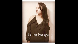 Let Me Love You - Justin Bieber and DJ Snake (Acoustic Cover) - Kritika Ghosh