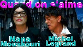 Michel Legrand - Nana Mouskouri  - Quand on s'aime.