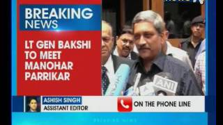 Lt General Praveen Bakshi to meet Defence Minister Manohar Parrikar
