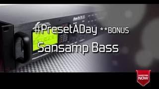 #PresetADay - Sansamp Bass Driver for the AXE FX II / AX8