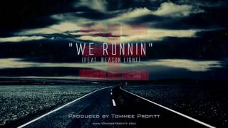 """We Runnin"" (feat. Beacon Light) // Produced by Tommee Profitt"