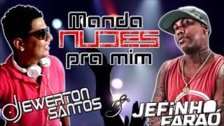 Dj Ewerton Santos & Jefinho Faraó - Manda Nudes Pra Mim (Vs Extend)