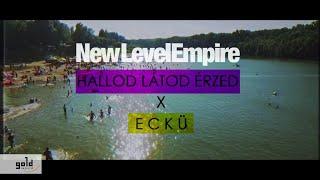 NEW LEVEL EMPIRE – Hallod Látod Érzed (feat. ECKÜ) [Official Music Video]