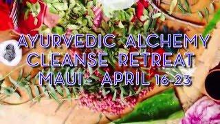 Ayurvedic Alchemy Cleanse Retreat