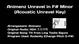 Animenz Unravel in F# Minor (Acoustic Unravel Key)