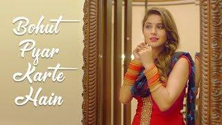 Bohut Pyar Karte Hain Emotional Love Story Latest Hindi Cover Songs 2018
