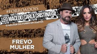 Frevo Mulher | Leo Macedo e Carla Cristina | Forró a Dois