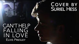 Can't Help Falling In Love - Elvis Presley | Suriel Hess Cover