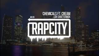 Lox Chatterbox - Chemicals Ft. CREAM (Prod. NOX)