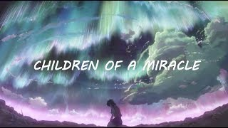 Don Diablo & Marnik - Children Of A Miracle (Lyrics)