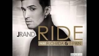 J Rand - Ride feat. Flo Rida, T-Pain