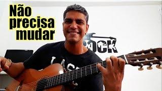 Não precisa mudar (cover) - Marcos Santos