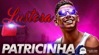 MC Lustosa   Patricinha DJ R7 Lançamento  2016