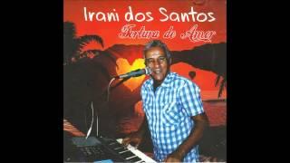 Beijinho Doce - Irani dos Santos ( CD Tortura de Amor Vol. 06 )