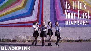 [AS IF IT'S YOUR LAST 마지막처럼 DANCE COVER] -- BLACKPINK -- 블랙핑크 [Vancouver 벤쿠버]