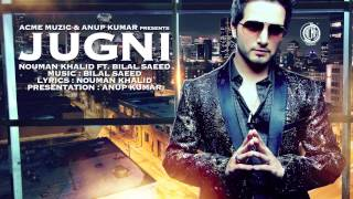 Jugni | Full Audio | Nouman Khalid Ft.Bilal Saeed | Friday Music Premiere