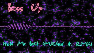 Bass Up - Hold Me Back (Michael A. RMX)