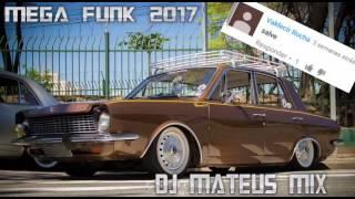 Mega Funk Fevereiro 2017 - Dj Mateus Mix