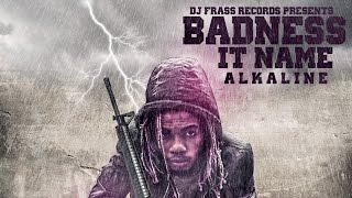 Alkaline - Badness It Name
