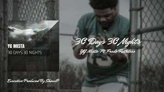 YG Mista -  Ft. Fredo Ruthless 30 days 30 nights (Audio)