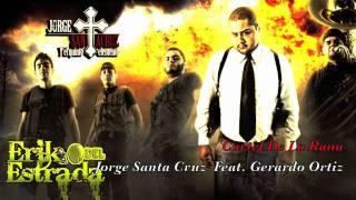 Jorge Santa Cruz - El Cartel De La Rana (Welcome To Tijuana) Feat. Gerardo Ortiz  (Esudio) 2011