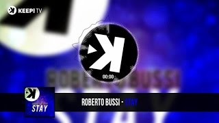 Roberto Bussi - Stay (Official Video)