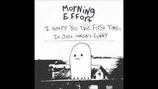Morning Effort - I heard you the first time, it just wasn't funny