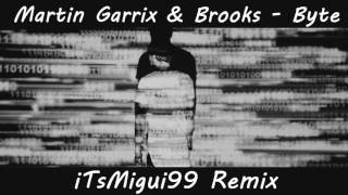 Martin Garrix & Brooks - Byte iTsMigui99 Remix