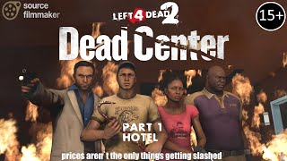 [SFM] L4D2 - DEAD CENTER #1 - Hotel [REMASTERED]