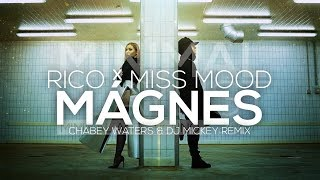 Rico X Miss Mood - Mágnes (Chabey Waters & Dj Mickey Remix)