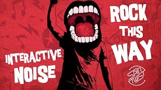 Interactive Noise - Rock This Way (Official Audio)