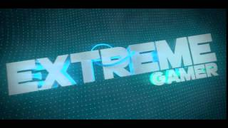 3D Intro//Extreme Gamer [15/15]