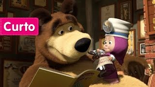 Masha e o Urso - Melhoras! (Medicina saborosa)
