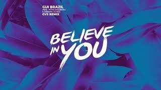 Gui Brazil - Believe In You feat. Pitte Goiabeira, Debora Ulhoa (GV3 Remix)