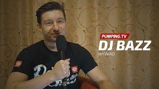 DJ BAZZ - Wywiad dla PUMPING.TV
