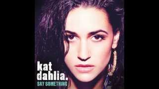 "Kat Dahlia ""Say Something"" (A Great Big World Cover)"