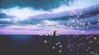 BLUE - Troye Sivan feat. Alex Hope // LYRIC VIDEO