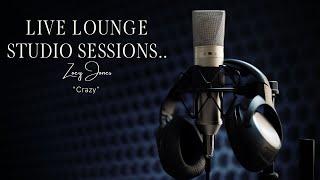 """Zoey Jones - Live Sessions  """"Crazy"""""""