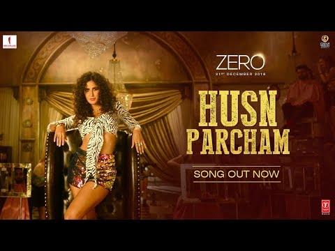 Husn Parcham Song Lyrics – ZERO 2019